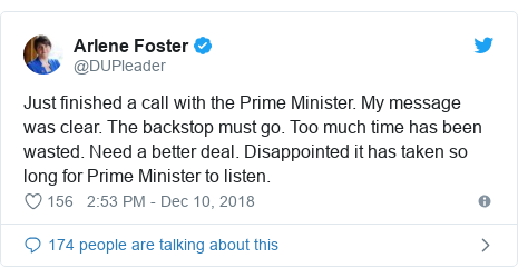 Twitter post by @DUPleader: Just finished a call with the Prime Minister. My message was clear. The backstop must go. Too much time has been wasted. Need a better deal. Disappointed it has taken so long for Prime Minister to listen.