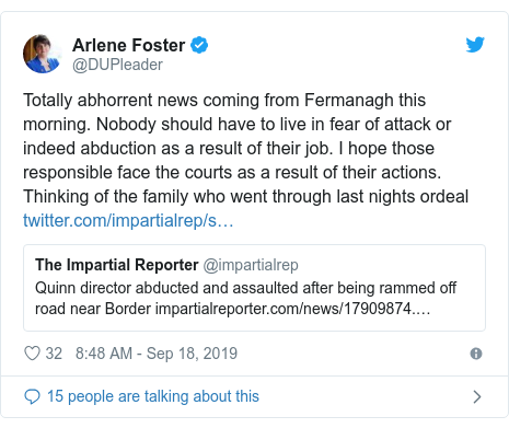 Twitter post by @DUPleader: Totally abhorrent news coming from Fermanagh this morning. Nobody should have to live in fear of attack or indeed abduction as a result of their job. I hope those responsible face the courts as a result of their actions. Thinking of the family who went through last nights ordeal