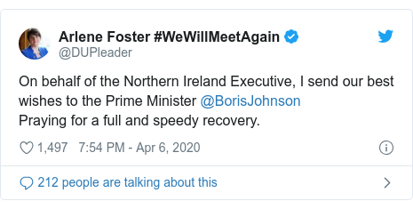 Twitter post by @DUPleader: On behalf of the Northern Ireland Executive, I send our best wishes to the Prime Minister @BorisJohnson Praying for a full and speedy recovery.