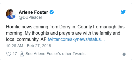 Twitter post by @DUPleader: Horrific news coming from Derrylin, County Fermanagh this morning. My thoughts and prayers are with the family and local community. AF