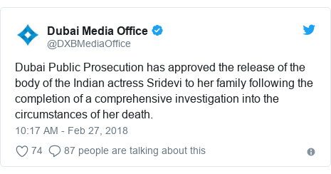 Twitter post by @DXBMediaOffice: Dubai Public Prosecution has approved the release of the body of the Indian actress Sridevi to her family following the completion of a comprehensive investigation into the circumstances of her death.