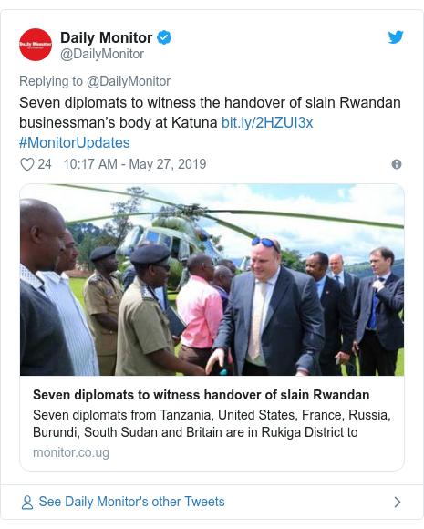 Ujumbe wa Twitter wa @DailyMonitor: Seven diplomats to witness the handover of slain Rwandan businessman's body at Katuna  #MonitorUpdates