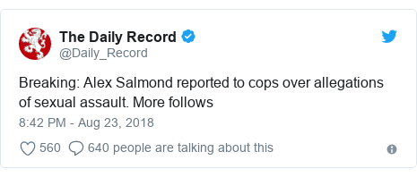 Twitter post by @Daily_Record: Breaking  Alex Salmond reported to cops over allegations of sexual assault. More follows