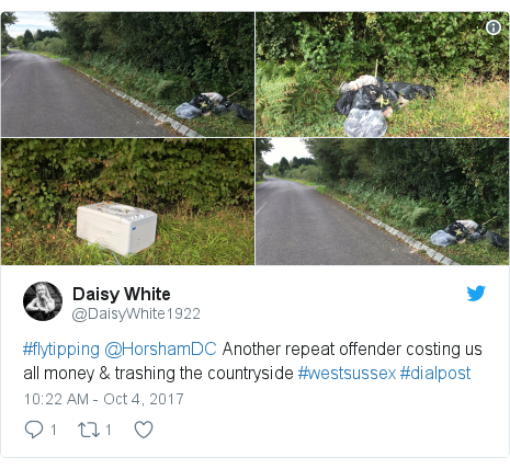 Twitter post by @DaisyWhite1922: #flytipping @HorshamDC Another repeat offender costing us all money & trashing the countryside #westsussex #dialpost