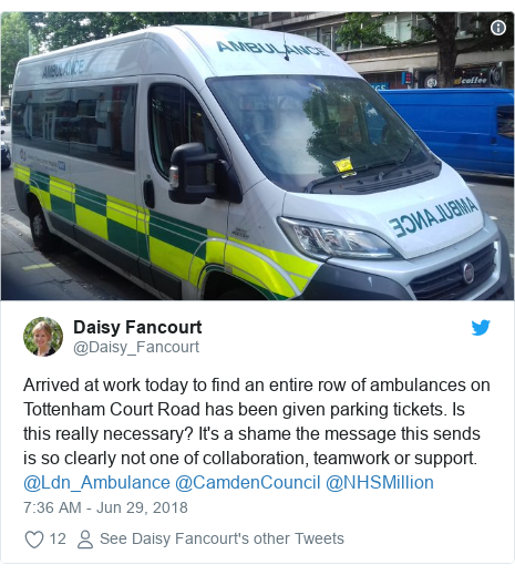 Twitter post by @Daisy_Fancourt: Arrived at work today to find an entire row of ambulances on Tottenham Court Road has been given parking tickets. Is this really necessary? It's a shame the message this sends is so clearly not one of collaboration, teamwork or support. @Ldn_Ambulance @CamdenCouncil @NHSMillion
