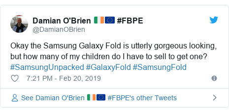 Twitter post by @DamianOBrien: Okay the Samsung Galaxy Fold is utterly gorgeous looking, but how many of my children do I have to sell to get one? #SamsungUnpacked #GalaxyFold #SamsungFold
