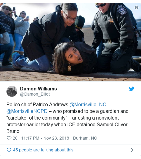 "Twitter post by @Damon_Elliot: Police chief Patrice Andrews @Morrisville_NC @MorrisvilleNCPD – who promised to be a guardian and ""caretaker of the community"" – arresting a nonviolent protester earlier today when ICE detained Samuel Oliver–Bruno"