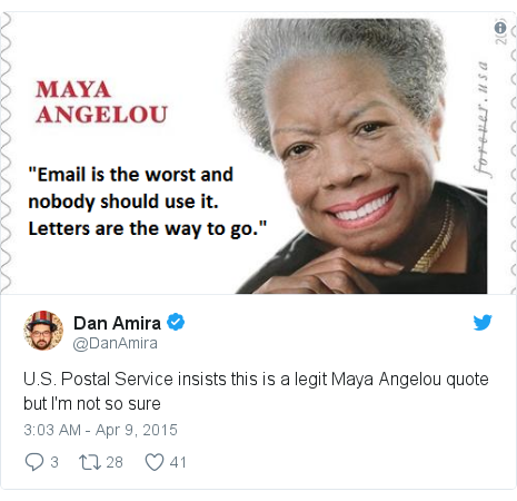 Twitter post by @DanAmira: U.S. Postal Service insists this is a legit Maya Angelou quote but I'm not so sure