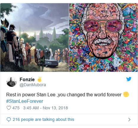 Twitter post by @DanMubora: Rest in power Stan Lee ,you changed the world forever ✊ #StanLeeForever