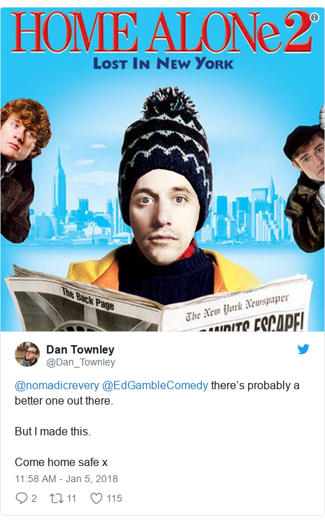 Twitter post by @Dan_Townley: @nomadicrevery @EdGambleComedy there's probably a better one out there. But I made this. Come home safe x