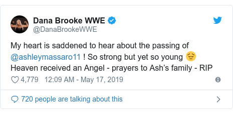 Twitter post by @DanaBrookeWWE: My heart is saddened to hear about the passing of @ashleymassaro11 ! So strong but yet so young 😔 Heaven received an Angel - prayers to Ash's family - RIP