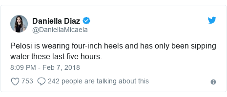 Twitter post by @DaniellaMicaela: Pelosi is wearing four-inch heels and has only been sipping water these last five hours.