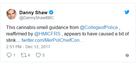 Twitter post by @DannyShawBBC: This cannabis-smell guidance from @CollegeofPolice , reaffirmed by @HMICFRS , appears to have caused a bit of stink....