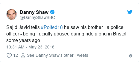 Twitter post by @DannyShawBBC: Sajid Javid tells #Polfed18 he saw his brother - a police officer - being  racially abused during ride along in Bristol some years ago