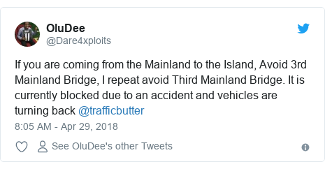 Twitter post by @Dare4xploits: If you are coming from the Mainland to the Island, Avoid 3rd Mainland Bridge, I repeat avoid Third Mainland Bridge. It is currently blocked due to an accident and vehicles are turning back @trafficbutter