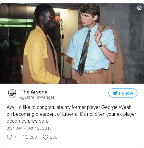 Twitter waxaa daabacay @DareToWenger: AW  I'd like to congratulate my former player George Weah on becoming president of Liberia. It's not often your ex-player becomes president!
