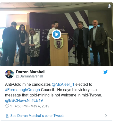 Twitter post by @DarranMarshall: Anti-Gold mine candidates @McAleer_1 elected to #FermanaghOmagh Council.  He says his victory is a message that gold-mining is not welcome in mid-Tyrone. @BBCNewsNi #LE19
