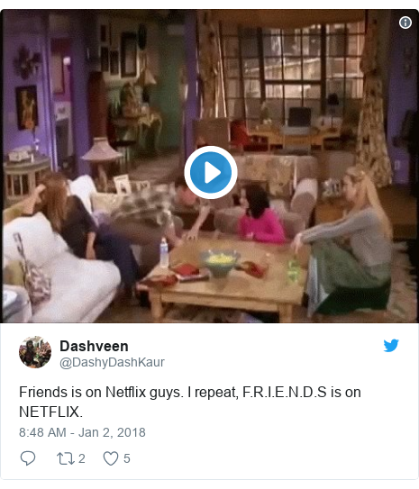 Twitter post by @DashyDashKaur: Friends is on Netflix guys. I repeat, F.R.I.E.N.D.S is on NETFLIX.