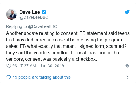 Twitter post by @DaveLeeBBC: Another update relating to consent. FB statement said teens had provided parental consent before using the program. I asked FB what exactly that meant - signed form, scanned? - they said the vendors handled it. For at least one of the vendors, consent was basically a checkbox.