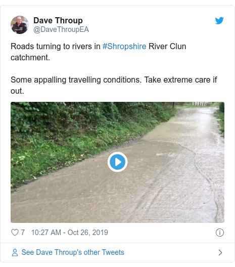 Twitter post by @DaveThroupEA: Roads turning to rivers in #Shropshire River Clun catchment.Some appalling travelling conditions. Take extreme care if out.