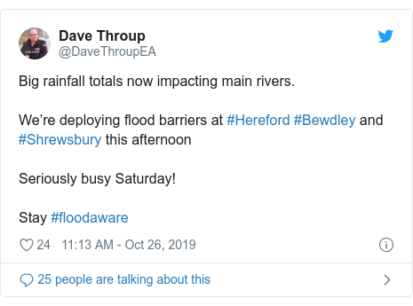 Twitter post by @DaveThroupEA: Big rainfall totals now impacting main rivers.We're deploying flood barriers at #Hereford #Bewdley and #Shrewsbury this afternoon Seriously busy Saturday!Stay #floodaware
