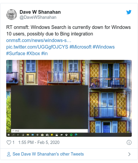 Twitter post by @DaveWShanahan: RT onmsft  Windows Search is currently down for Windows 10 users, possibly due to Bing integration   #Microsoft #Windows #Surface #Xbox #in