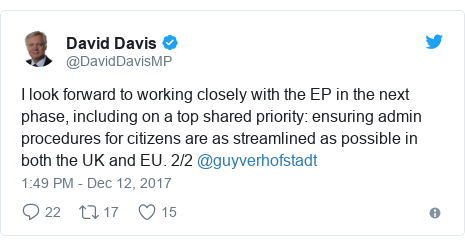 Twitter post by @DavidDavisMP: I look forward to working closely with the EP in the next phase, including on a top shared priority  ensuring admin procedures for citizens are as streamlined as possible in both the UK and EU. 2/2 @guyverhofstadt