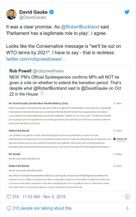 """Twitter post by @DavidGauke: It was a clear promise. As @RobertBuckland said 'Parliament has a legitimate role to play'. I agree.Looks like the Conservative message is """"we'll be out on WTO terms by 2021"""". I have to say - that is reckless."""