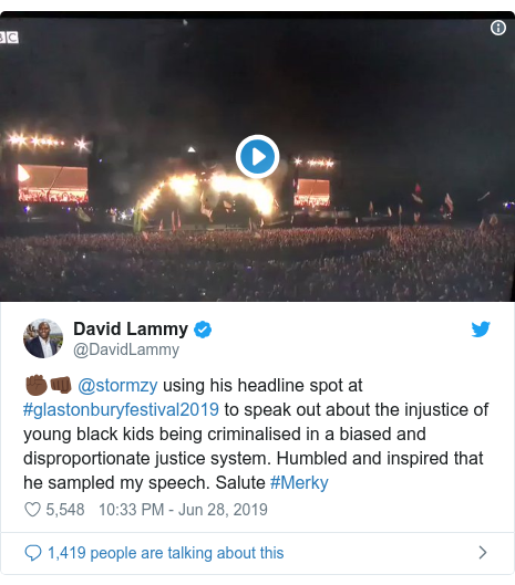 Twitter post by @DavidLammy: ✊🏿👊🏿 @stormzy using his headline spot at #glastonburyfestival2019 to speak out about the injustice of young black kids being criminalised in a biased and disproportionate justice system. Humbled and inspired that he sampled my speech. Salute #Merky