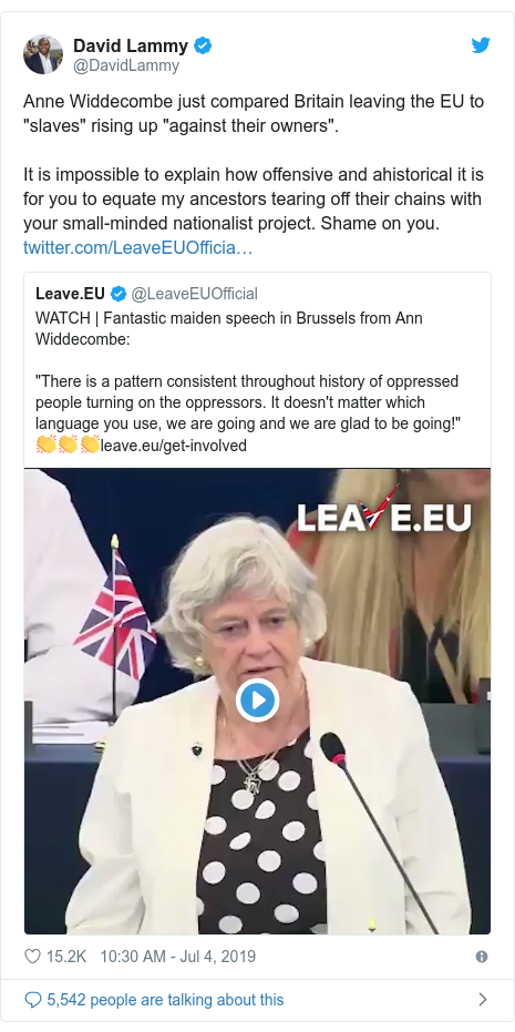 """Twitter post by @DavidLammy: Anne Widdecombe just compared Britain leaving the EU to """"slaves"""" rising up """"against their owners"""".It is impossible to explain how offensive and ahistorical it is for you to equate my ancestors tearing off their chains with your small-minded nationalist project. Shame on you."""