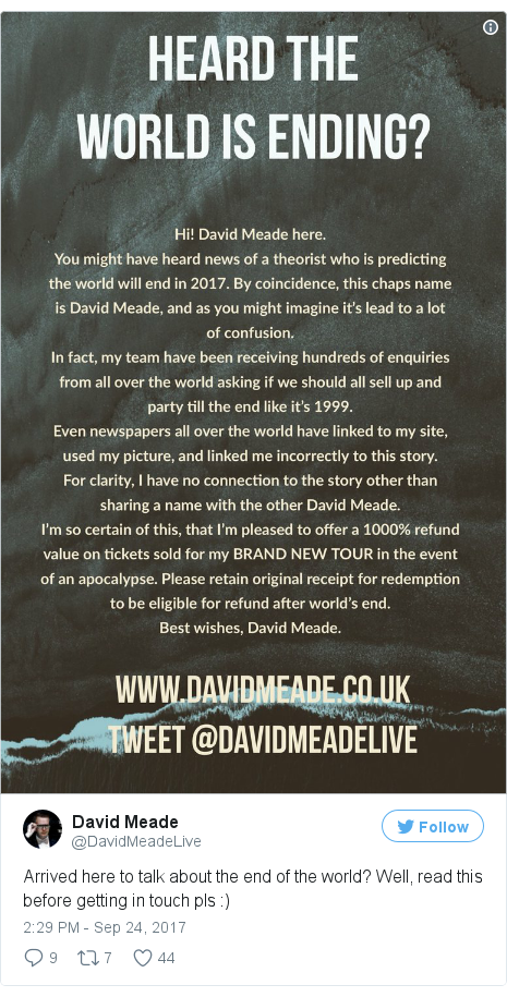 Twitter post by @DavidMeadeLive: Arrived here to talk about the end of the world? Well, read this before getting in touch pls  ) pic.twitter.com/SqKlQyVfLW