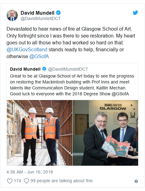 Twitter post by @DavidMundellDCT: Devastated to hear news of fire at Glasgow School of Art. Only fortnight since I was there to see restoration. My heart goes out to all those who had worked so hard on that. @UKGovScotland stands ready to help, financially or otherwise @GSofA
