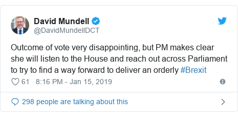 Twitter post by @DavidMundellDCT: Outcome of vote very disappointing, but PM makes clear she will listen to the House and reach out across Parliament to try to find a way forward to deliver an orderly #Brexit