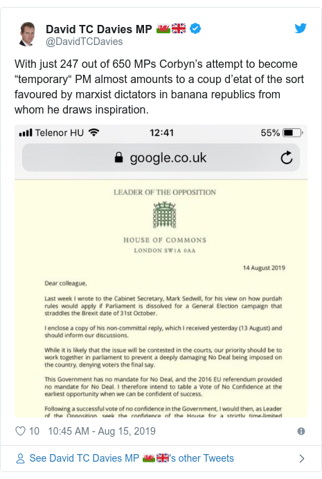"Twitter post by @DavidTCDavies: With just 247 out of 650 MPs Corbyn's attempt to become ""temporary"" PM almost amounts to a coup d'etat of the sort favoured by marxist dictators in banana republics from whom he draws inspiration."