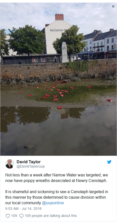 Twitter post by @DavidTayloruup: Not less than a week after Narrow Water was targeted, we now have poppy wreaths desecrated at Newry Cenotaph.     It is shameful and sickening to see a Cenotaph targeted in this manner by those determined to cause division within our local community ⁦@uuponline⁩