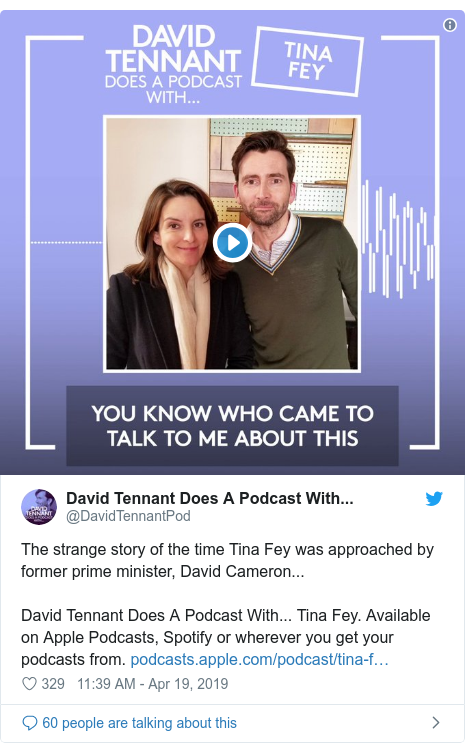 Twitter post by @DavidTennantPod: The strange story of the time Tina Fey was approached by former prime minister, David Cameron...David Tennant Does A Podcast With... Tina Fey. Available on Apple Podcasts, Spotify or wherever you get your podcasts from.
