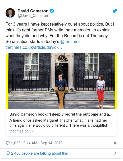 Twitter post by @David_Cameron: For 3 years I have kept relatively quiet about politics. But I think it's right former PMs write their memoirs, to explain what they did and why. For the Record is out Thursday. Serialisation starts in today's @thetimes