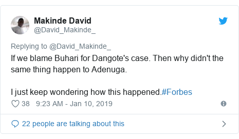 Twitter wallafa daga @David_Makinde_: If we blame Buhari for Dangote's case. Then why didn't the same thing happen to Adenuga.I just keep wondering how this happened.#Forbes