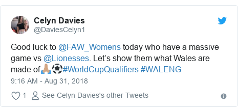 Twitter post by @DaviesCelyn1: Good luck to @FAW_Womens today who have a massive game vs @Lionesses. Let's show them what Wales are made of🙏🏽⚽️#WorldCupQualifiers #WALENG