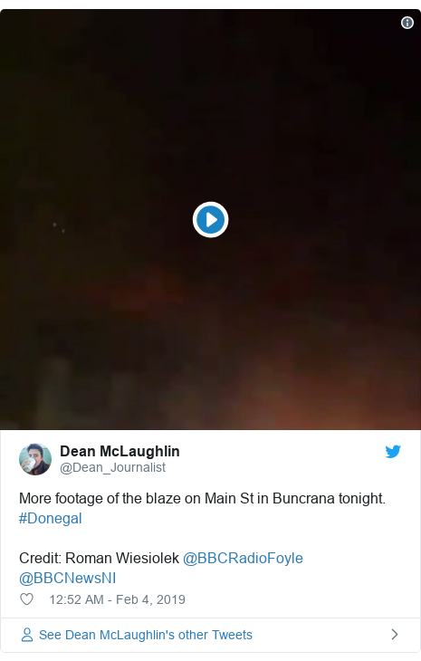 Twitter post by @Dean_Journalist: More footage of the blaze on Main St in Buncrana tonight. #Donegal Credit  Roman Wiesiolek @BBCRadioFoyle @BBCNewsNI