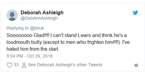Twitter post by @DebAnnAshleigh: Soooooooo Glad!!!! I can't stand Lewis and think he's a loudmouth bully (except to men who frighten him!!!!). I've hated him from the start.