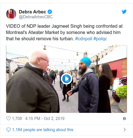 Twitter post by @DebraArbecCBC: VIDEO of NDP leader Jagmeet Singh being confronted at Montreal's Atwater Market by someone who advised him that he should remove his turban. #cdnpoli #polqc