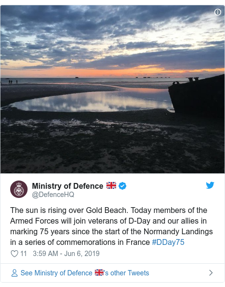 Twitter post by @DefenceHQ: The sun is rising over Gold Beach. Today members of the Armed Forces will join veterans of D-Day and our allies in marking 75 years since the start of the Normandy Landings in a series of commemorations in France #DDay75