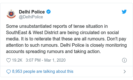 Twitter post by @DelhiPolice: Some unsubstantiated reports of tense situation in SouthEast & West District are being circulated on social media. It is to reiterate that these are all rumours. Don't pay attention to such rumours. Delhi Police is closely monitoring accounts spreading rumours and taking action.