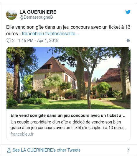 Twitter post by @DemassougneB: Elle vend son gîte dans un jeu concours avec un ticket à 13 euros !
