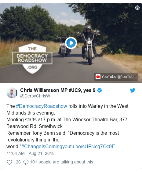"""Twitter post by @DerbyChrisW: The #DemocracyRoadshow rolls into Warley in the West Midlands this evening.Meeting starts at 7 p.m. at The Windsor Theatre Bar, 377 Bearwood Rd, Smethwick.Remember Tony Benn said  """"Democracy is the most revolutionary thing in the world.""""#ChangeIsComing"""