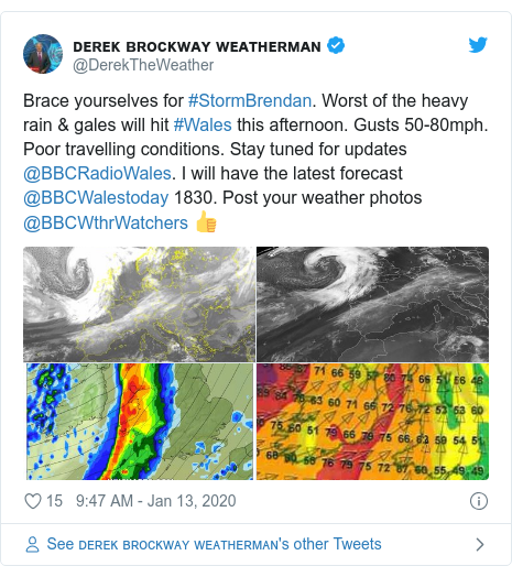 Twitter post by @DerekTheWeather: Brace yourselves for #StormBrendan. Worst of the heavy rain & gales will hit #Wales this afternoon. Gusts 50-80mph. Poor travelling conditions. Stay tuned for updates @BBCRadioWales. I will have the latest forecast @BBCWalestoday 1830. Post your weather photos @BBCWthrWatchers 👍