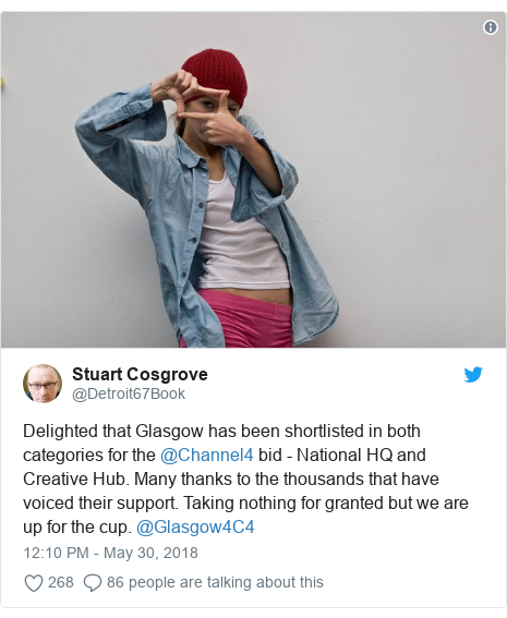 Twitter post by @Detroit67Book: Delighted that Glasgow has been shortlisted in both categories for the @Channel4 bid - National HQ and Creative Hub. Many thanks to the thousands that have voiced their support. Taking nothing for granted but we are up for the cup. @Glasgow4C4