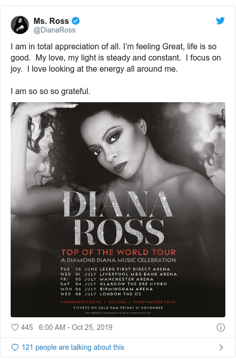 Twitter post by @DianaRoss: I am in total appreciation of all. I'm feeling Great, life is so good.  My love, my light is steady and constant.  I focus on joy.  I love looking at the energy all around me.I am so so so grateful.