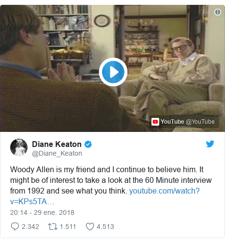Publicación de Twitter por @Diane_Keaton: Woody Allen is my friend and I continue to believe him. It might be of interest to take a look at the 60 Minute interview from 1992 and see what you think.